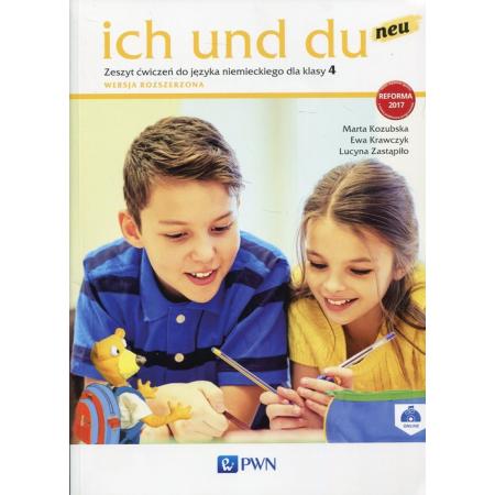 Ich und du neu 4. Zeszyt ćwiczeń do języka niemieckiego dla klasy 4 szkoły podstawowej. Wersja rozszerzona