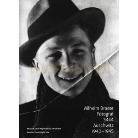 Wilhelm Brasse Fotograf 3444 Auschwitz 1940-1945
