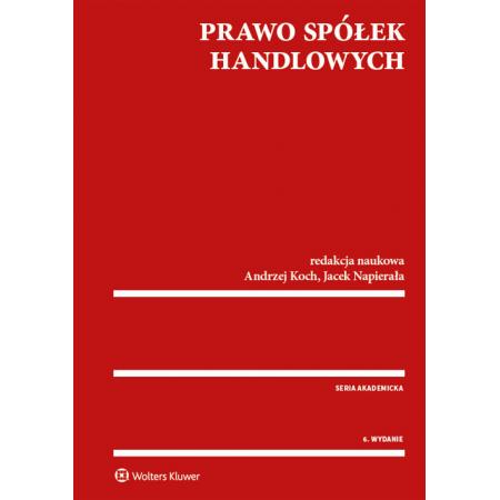 fe8807c234467c Prawo spółek handlowych w.6 Andrzej Koch w TaniaKsiazka.pl