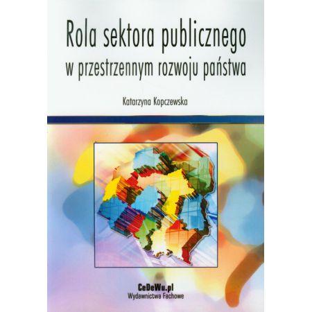 Rola sektora publicznego w przestrzennym rozwoju państwa