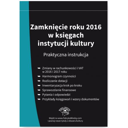 Zamknięcie roku 2016 w księgach instytucji kultury Praktyczna instrukcja