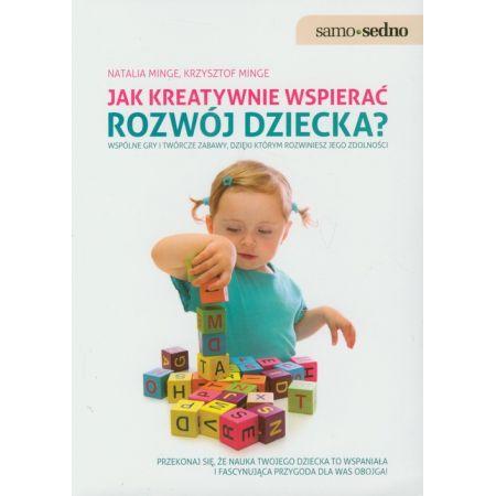 Samo Sedno - Jak kreatywnie wspierać rozwój dziecka
