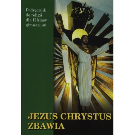 Religia GIM 2 podr. Jezus Chrystus zbawia... WDS