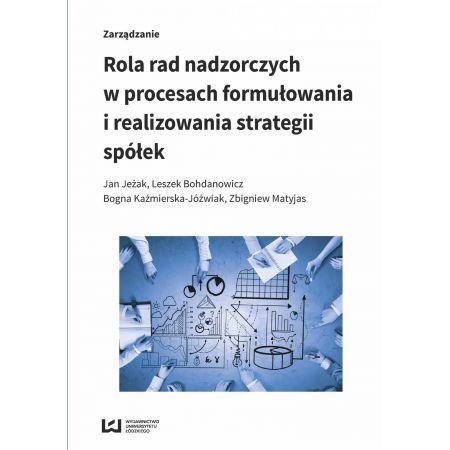 Rola rad nadzorczych w procesach formułowania i realizowania strategii spółek