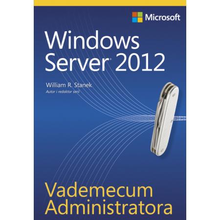Vademecum Administratora. Windows Server 2012