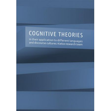 Cognitive theories in their application to different languages and discourse cultures: Kielce research team