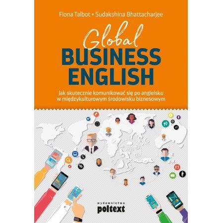 Global Business English. Jak skutecznie komunikować się po angielsku w międzykulturowym środowisku biznesowym