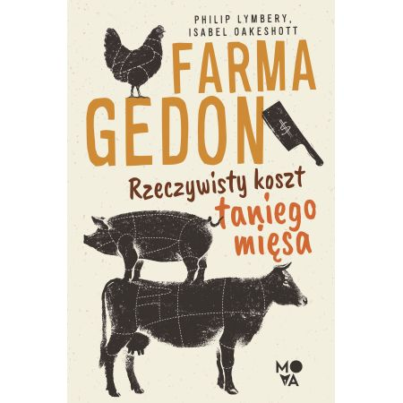 Farmagedon. Rzeczywisty koszt taniego mięsa