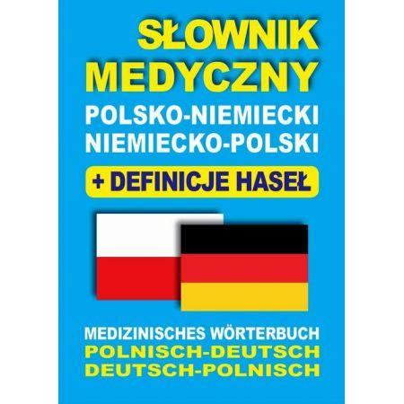 Słownik medyczny polsko-niemiecki niemiecko-polski z definicjami haseł