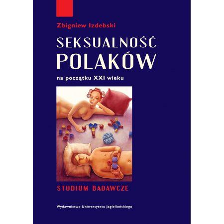 Seksualność Polaków na początku XXI wieku. Studium badawcze