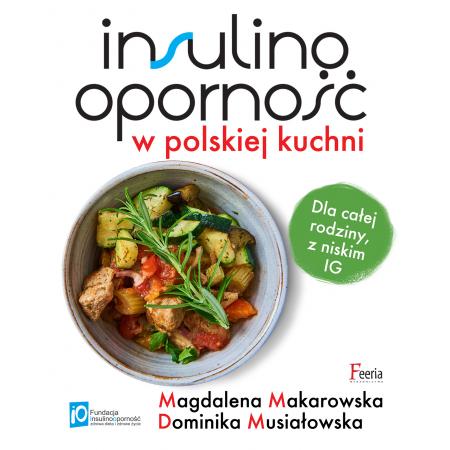 Insulinoopornosc W Polskiej Kuchni Dla Calej Rodziny Z Niskim Ig