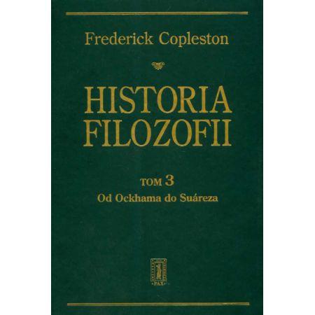 Historia filozofii T.3 Od Ockhama do Suareza