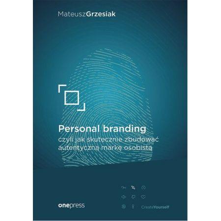 Personal branding, czyli jak skutecznie zbudować autentyczną markę osobistą