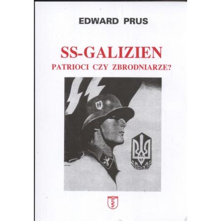 SS-Galizien. Patrioci czy zbrodniarze?