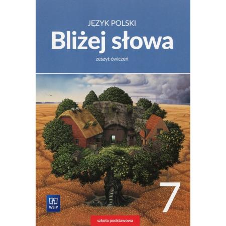 Bliżej słowa. Język polski. Klasa 7. Zeszyt ćwiczeń. Szkoła podstawowa