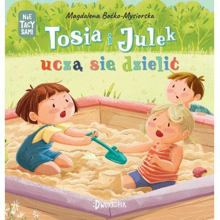 Tosia i Julek uczą się dzielić. (Nie)tacy sami