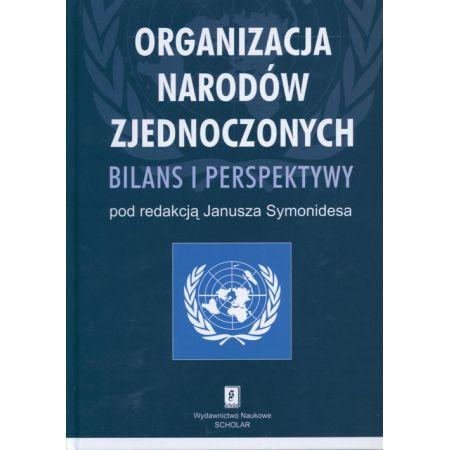 Organizacja Narodów Zjednoczonych Bilans i perspektywy