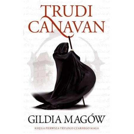 Gildia Magów. Trylogia Czarnego Maga. Tom 1