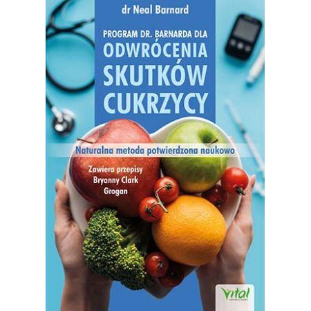 Program doktora Neala Barnarda dla odwrócenia skutków cukrzycy