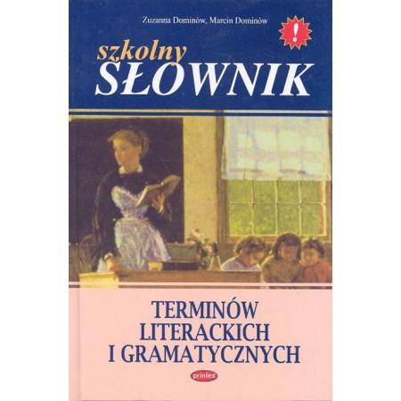 Szkolny słownik terminów literackich i gramatycznych