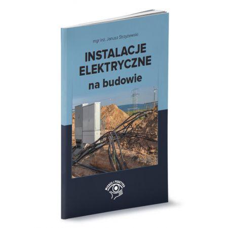 Instalacje elektryczne na budowie