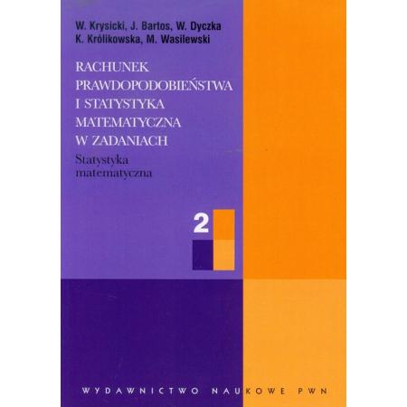 Rachunek prawdopodobieństwa i statystyka matematyczna w zadaniach 2