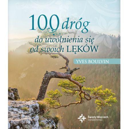 100 dróg do uwolnienia się od swoich lęków