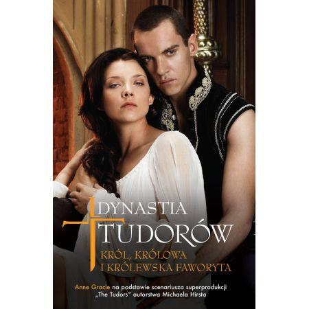 Król Królowa I Królewska Faworyta Dynastia Tudorów Tom 1 Gracie