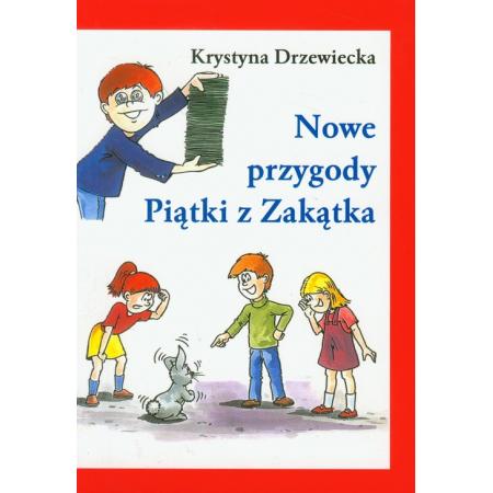 Nowe przygody Piątki z Zakątka - K. Drzewiecka