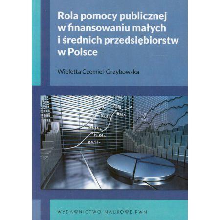 Rola pomocy publicznej w finansowaniu małych i średnich przedsiębiorstw w Polsce