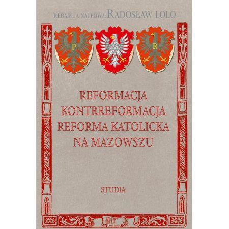 Reformacja Kontrreformacja reforma katolicka na Mazowszu