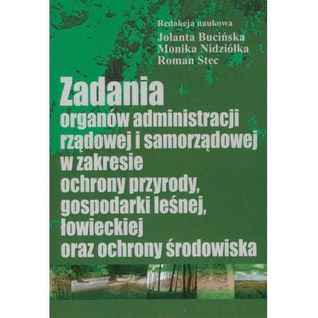 Zadania organów administracji rządowej i samorządowej w zakresie ochrony przyrody, gospodarki leśnej, łowieckiej oraz ochrony środowiska