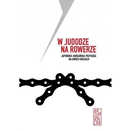 W judodze na rowerze. Japońsko - koreańska przygoda na dwóch kółkach