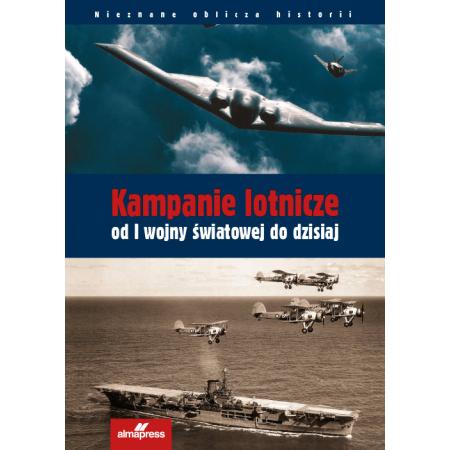 Kampanie lotnicze od I Wojny Światowej do dzisiaj