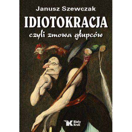 Idiotokracja, czyli zmowa głupców