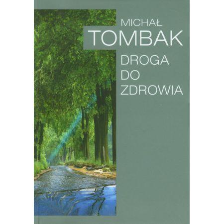 Droga Do Zdrowia - Michał Tombak