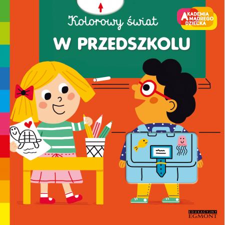 Kolorowy Świat. Akademia Mądrego Dziecka. W przedszkolu