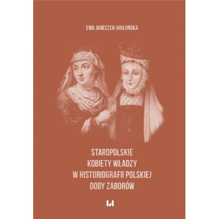 Staropolskie kobiety władzy w historiografii...