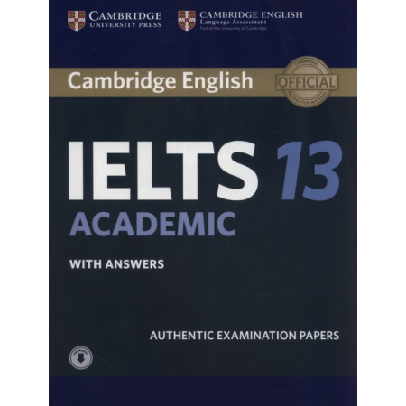 Cambridge IELTS 13 Academic. Authentic Examination Papers with answers