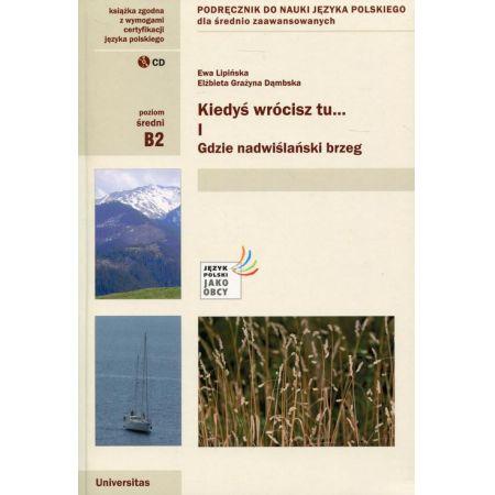 Kiedyś wrócisz tu... Część 1 + CD Podręcznik do nauki języka polskiego dla średnio zaawansowanych