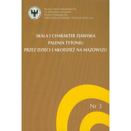 Skala i charakter zjawiska palenia tytoniu przez dzieci i młodzież na Mazowszu