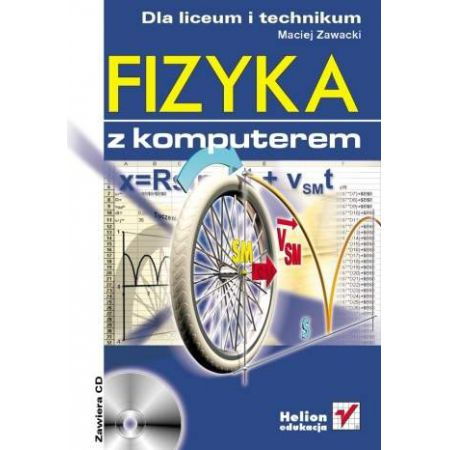 Fizyka z komputerem dla liceum i technikum - Maciej Zawacki