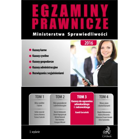 Egzaminy prawnicze Ministerstwa Sprawiedliwości 2016 Tom 3 Kazusy do egzaminu adwokackiego i radcowskiego