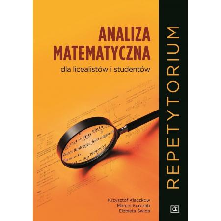 Analiza matematyczna dla licealistów i studentów. Repetytorium