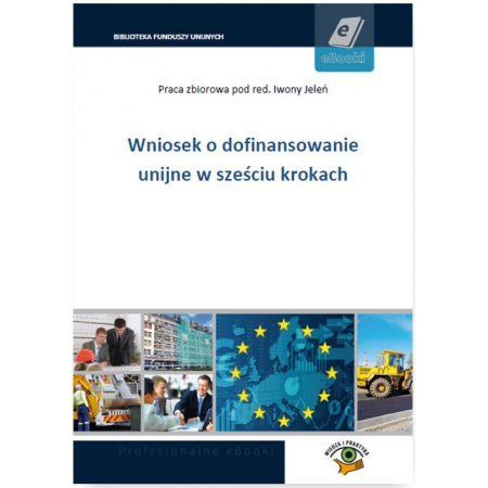 Wniosek o dofinansowanie unijne w sześciu krokach