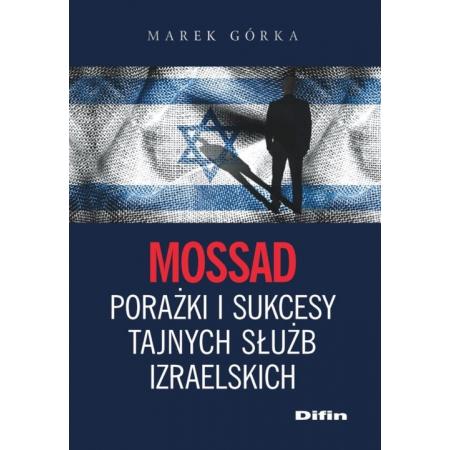 Mossad porażki i sukcesy tajnych służb izraelskich