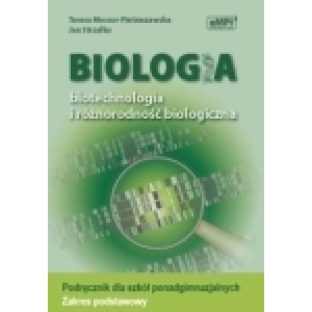 Biologia LO. Podręcznik. Biotechnologia i różnorodność biologiczna