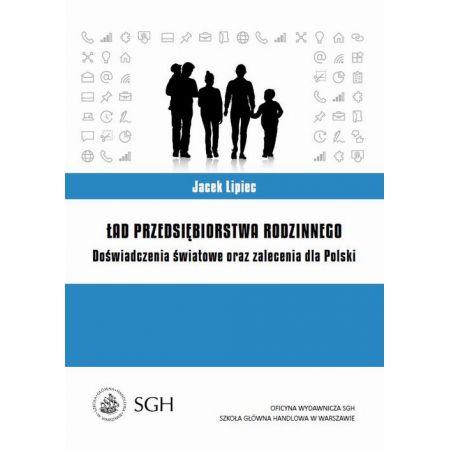Ład przedsiębiorstwa rodzinnego. Doświadczenia światowe oraz zalecenia dla Polski