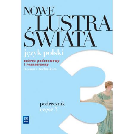 Nowe Lustra świata. Klasa 3. Podręcznik. Zakres podstawowy i rozszerzony