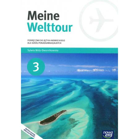 Meine Welttour 3. Język Niemiecki. Podręcznik wieloletni do 3 klasy liceum i technikum